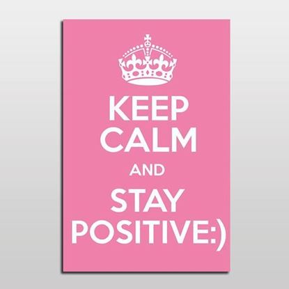 KEEP CALM and STAY POSITIVE Pembe resmi