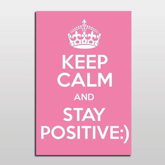 Picture of KEEP CALM and STAY POSITIVE Pembe